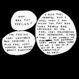 David Shrigley, Untitled (How are you feeling?)