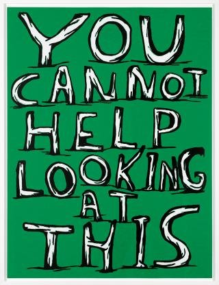 Untitled (You cannot help looking at this), by <a href='/site-admin/artists/artist/57'>David Shrigley</a>