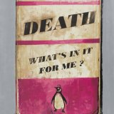 Harland Miller, Death, What&#39;s in it for me?