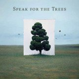 Various Artists , Speak For The Trees